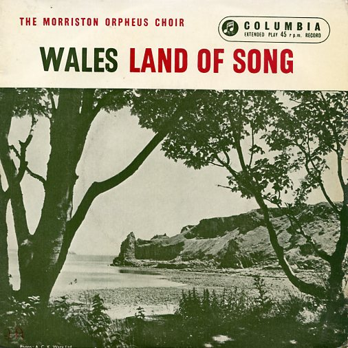 "MORRISTON ORPHEUS CHOIR ""Wales - Land of Song"" EP"