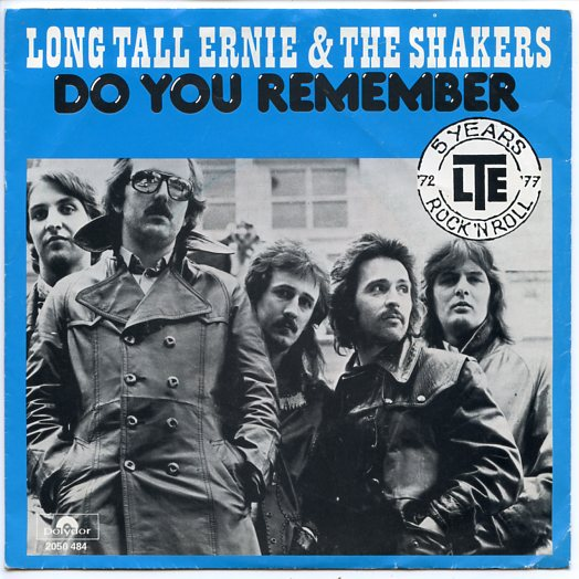 "LONG TALL ERNIE & THE SHAKERS ""Do you remember"""