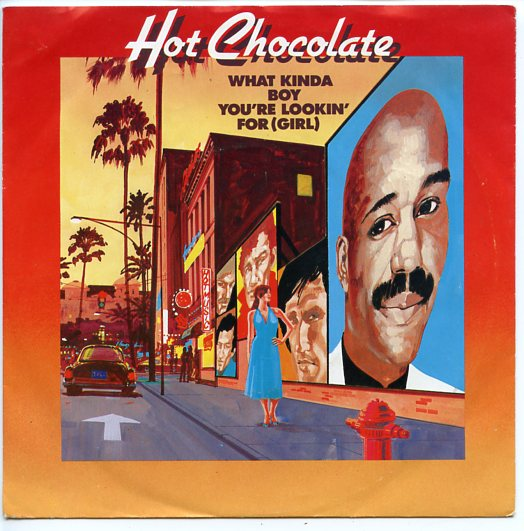 "HOT CHOCOLATE ""What kinda boy you're lookin' for (girl)"""