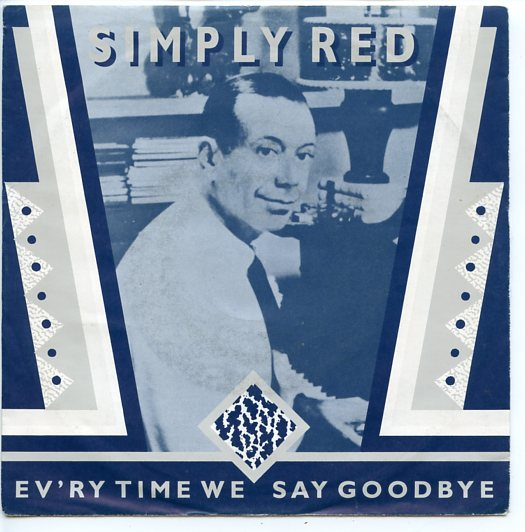 "SIMPLY RED ""Ev'ry time we say goodbye"""