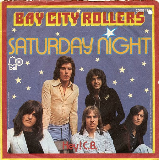 "BAY CITY ROLLERS ""Saterday night"" (d)"