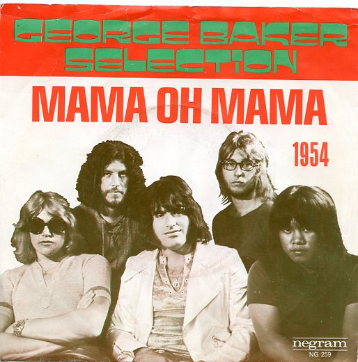 "GEORGE BAKER SELECTION ""Mama Oh mama"""