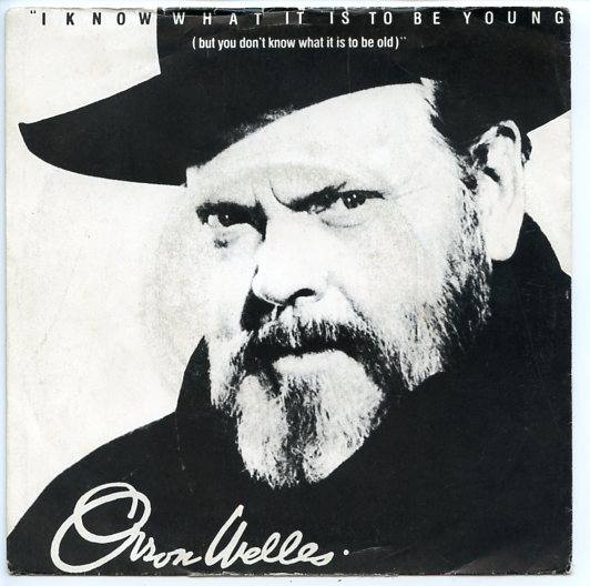 "ORSON WELLES ""I know what it is to be young"""