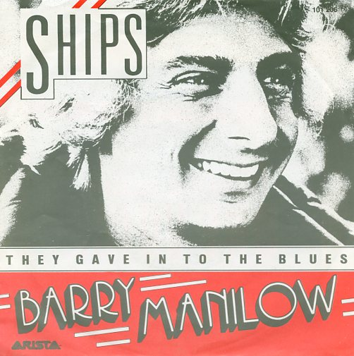 "BARRY MANILOW ""Ships"""