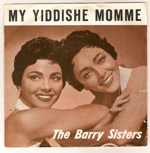 "THE BARRY SISTERS ""My Yiddishe momme"""