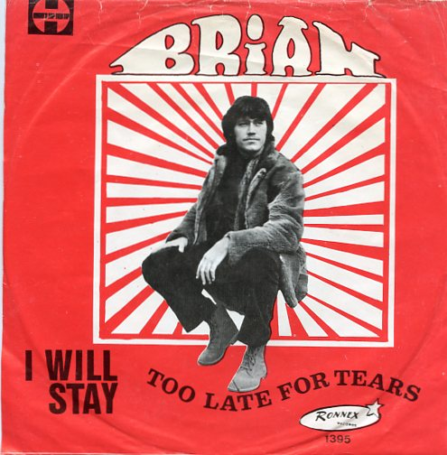 "BRIAN ""Too late for tears"""