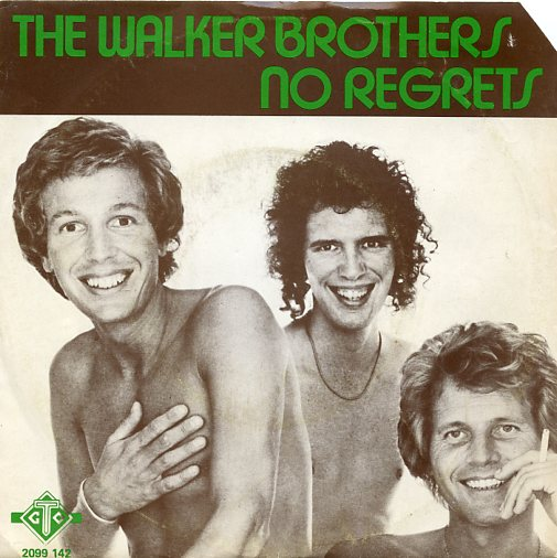 "THE WALKER BROTHERS ""No regrets"""
