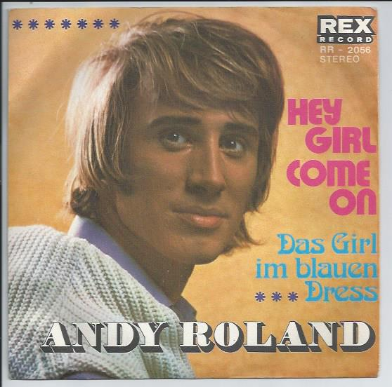 "ANDY ROLAND ""Hey girl come on"""