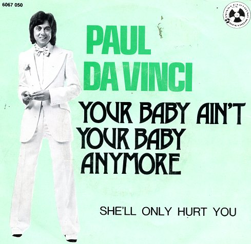 "PAUL DA VINCI ""Your baby ain't your baby anymore"""