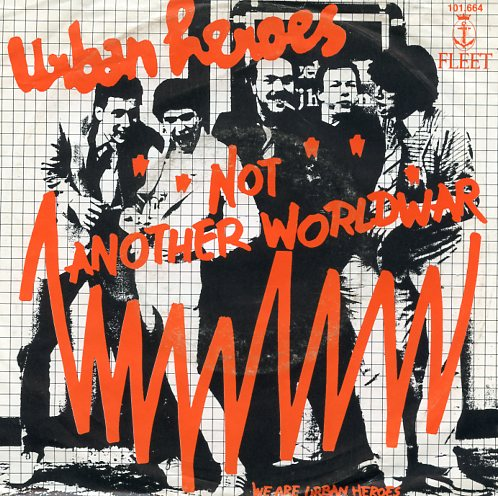 "URBAN HEROES ""Not another world war"""