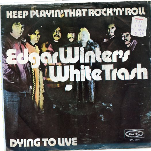 "EDGAR WINTER'S WHITE TRASH ""Keep playin' that Rock 'n' Roll"""