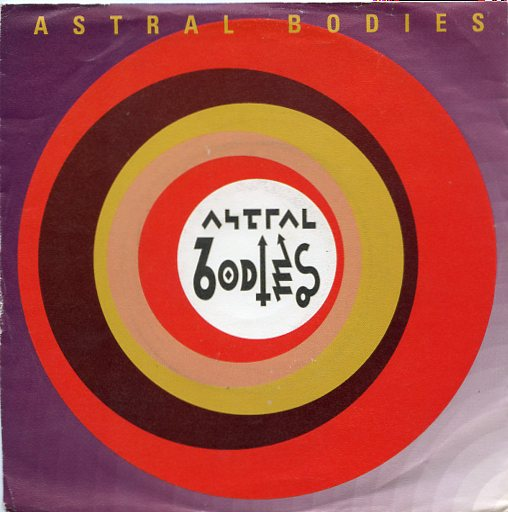 "ASTRAL BODIES ""Astral bodies"""