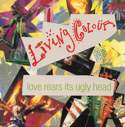 "LIVING COLOUR ""Love rears its ugly head"""
