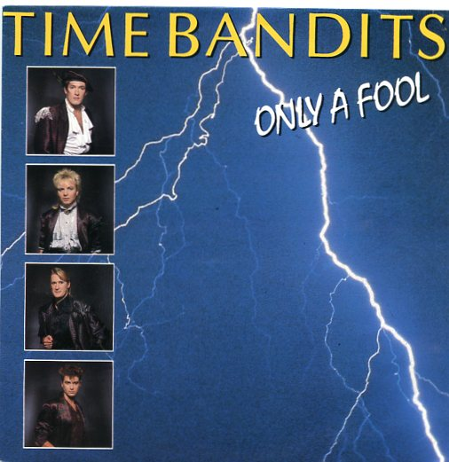 "TIME BANDITS ""Only a fool"""