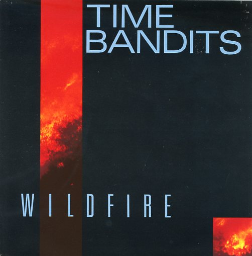 "TIME BANDITS ""Wildfire"""
