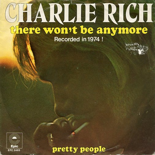 "CHARLIE RICH ""There won't be anymore"""