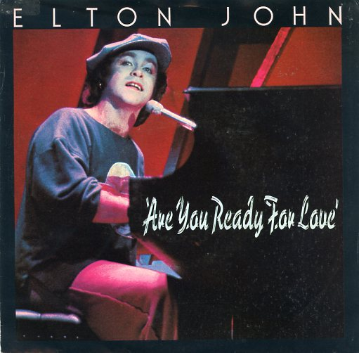 "ELTON JOHN ""Are you ready for love"""