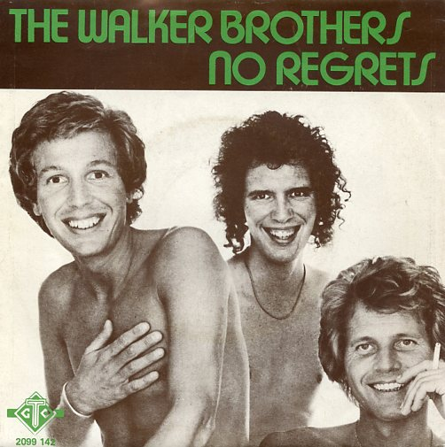 "WALKER BROTHERS ""No regrets"""