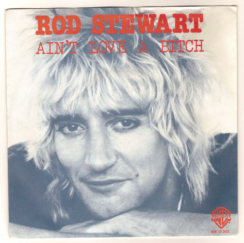 "ROD STEWART ""Ain't love a bitch"""