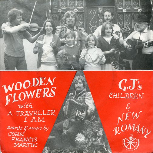 "GYPSY JOHN MARTIN & NEW ROMANY ""Wooden flowers"""