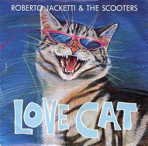 "ROBERTO JACKETTI & THE SCOOTERS ""Love cat"""