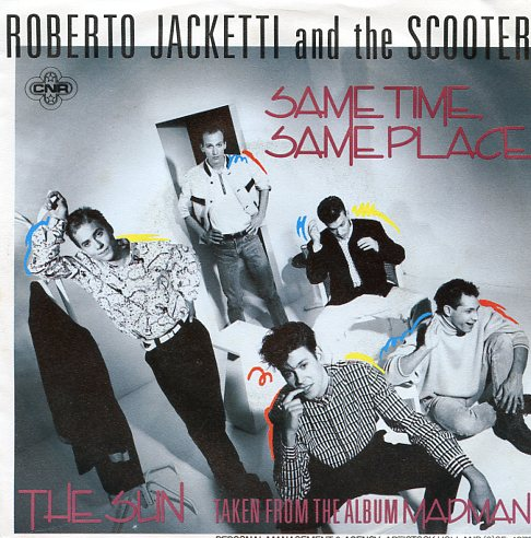 "ROBERTO JACKETTI & THE SCOOTERS ""Same time, same place"""