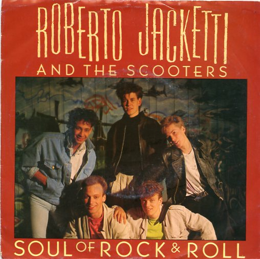 "ROBERTO JACKETTI & THE SCOOTERS ""Soul of Rock & Roll"""