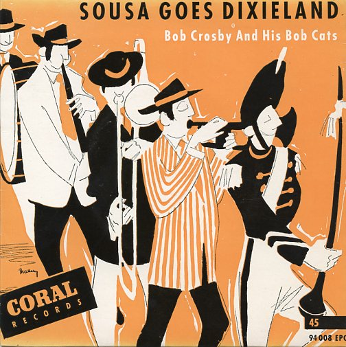 "BOB CROSBY & HIS BOB CATS ""Sousa goes Dixieland"" EP"