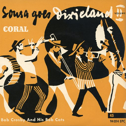 "BOB CROSBY & HIS BOB CATS ""Sousa goes Dixieland vol. II"" EP"
