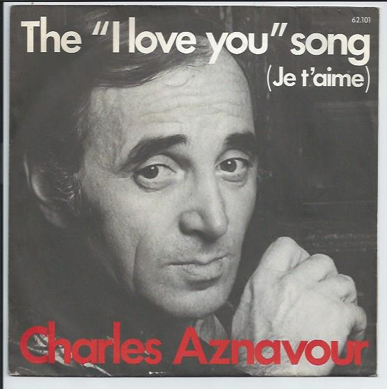 "CHARLES AZNAVOUR ""The ""I love you"" song"""