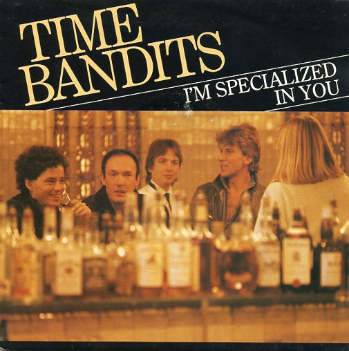 "TIME BANDITS ""I'm specialized in you"""
