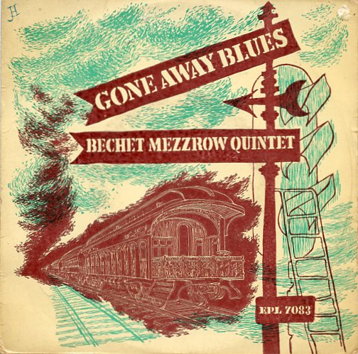 "SIDNEY BECHET & MEZZ MEZZROW ""Gone away Blues"" EP"