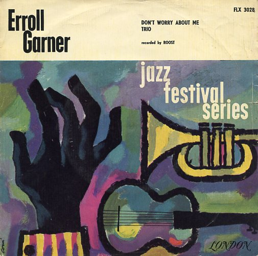 "ERROLL GARNER ""Don't worry about me"""