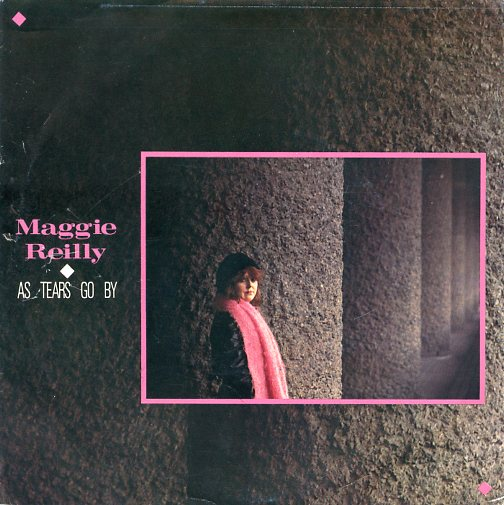 "MAGGIE REILLY ""As tears go by"""