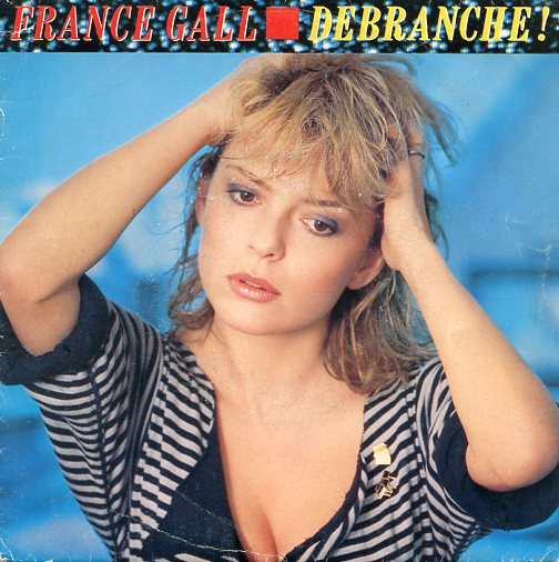 "FRANCE GALL ""Débranche"""