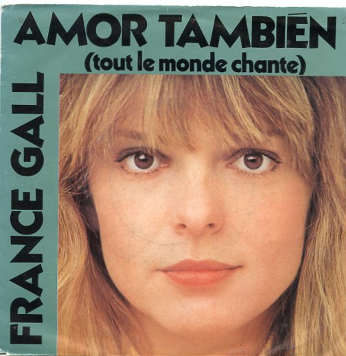 "FRANCE GALL ""Amor tambien"""