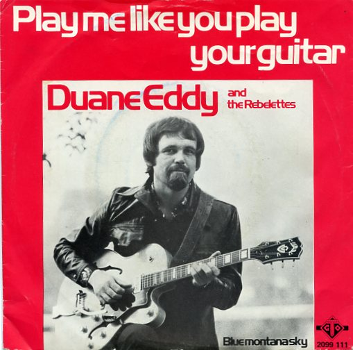 "DUANE EDDY ""Play me like you play your guitar"""