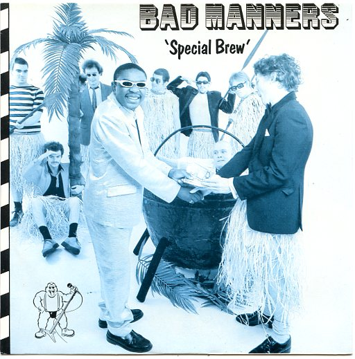 "BAD MANNERS ""Special brew"""