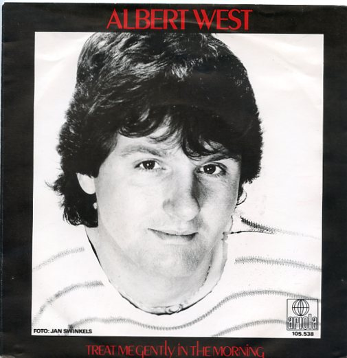 "ALBERT WEST ""Treat me gently in the morning"""
