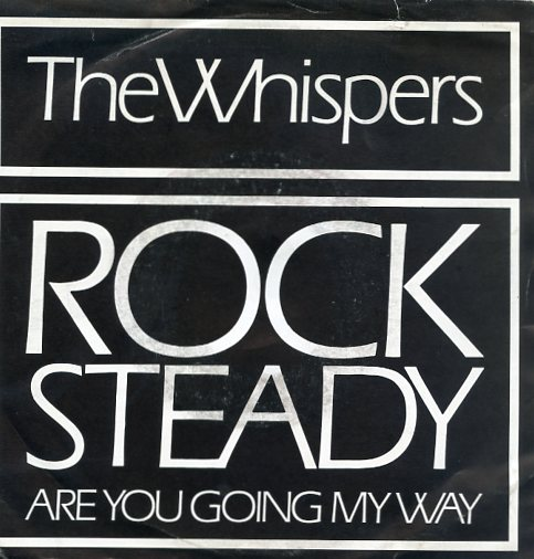 "WHISPERS ""Rock steady"""