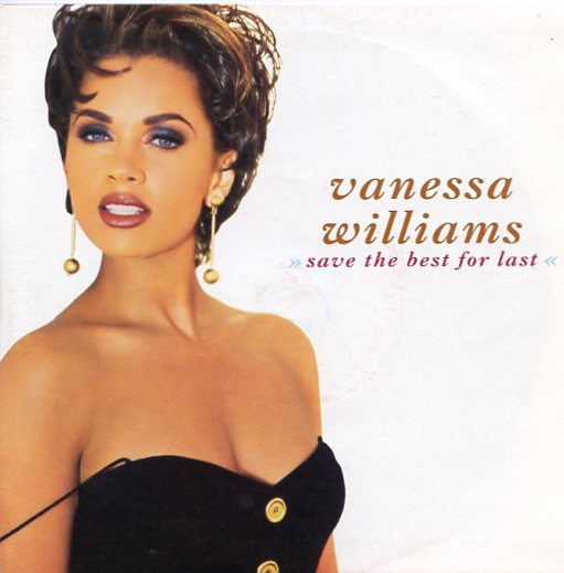 "VANESSA WILLIAMS ""Save the best for last """