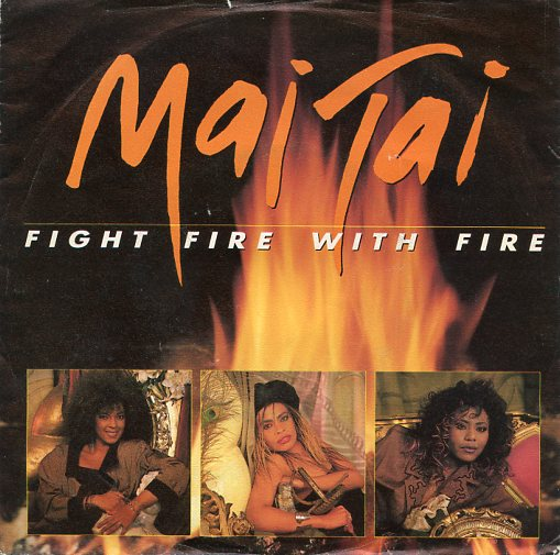 "MAI TAI ""Fight fire with fire"""