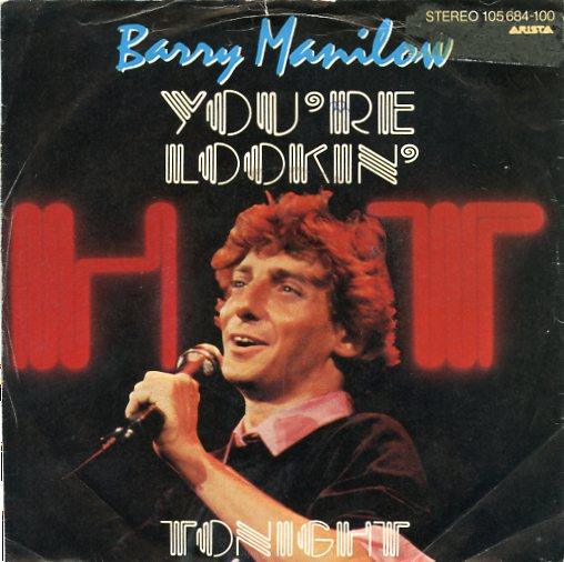 "BARRY MANILOW ""You're lookin' hot tonight"""