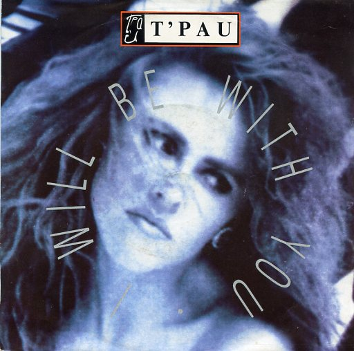"T'PAU ""I will be with you"""