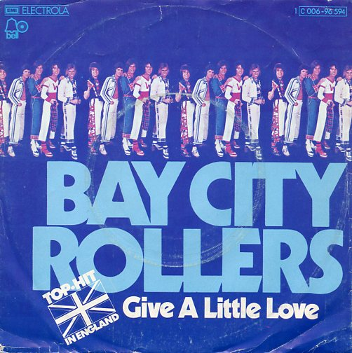 "BAY CITY ROLLERS ""Give a little love"""