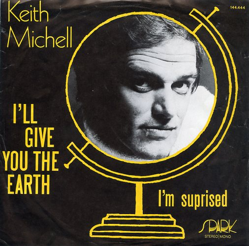 "KEITH MICHELL ""I'll give you the earth"""