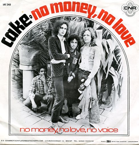 "CAKE ""No money, no love"""