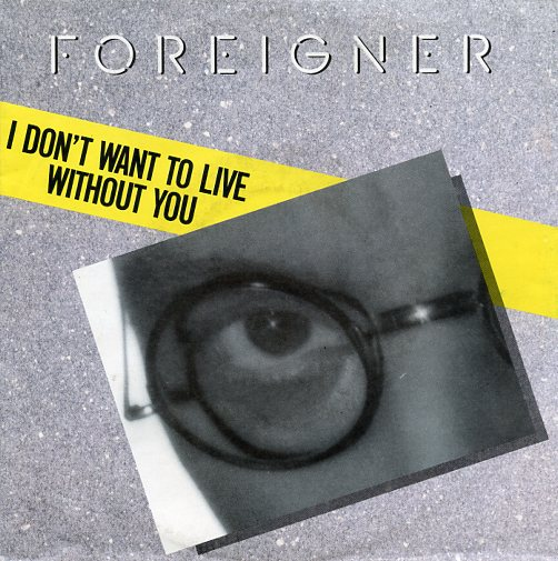 "FOREIGNER ""I don't want to live without you"""