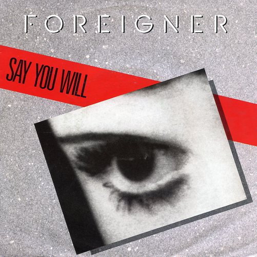 "FOREIGNER ""Say you will"""