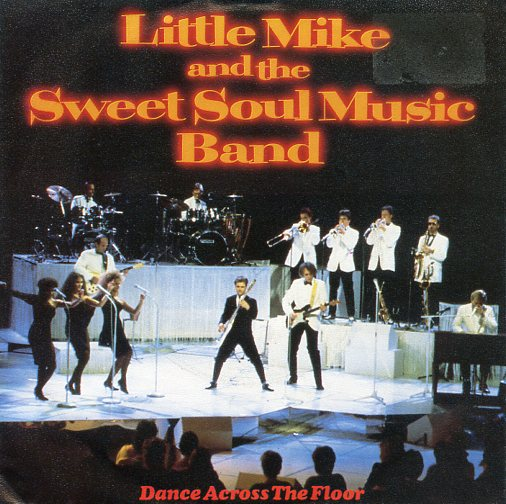 "LITTLE MIKE & THE SWEET SOUL MUSIC BAND ""Dance across the floor"